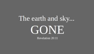 Gone Rev 20:11